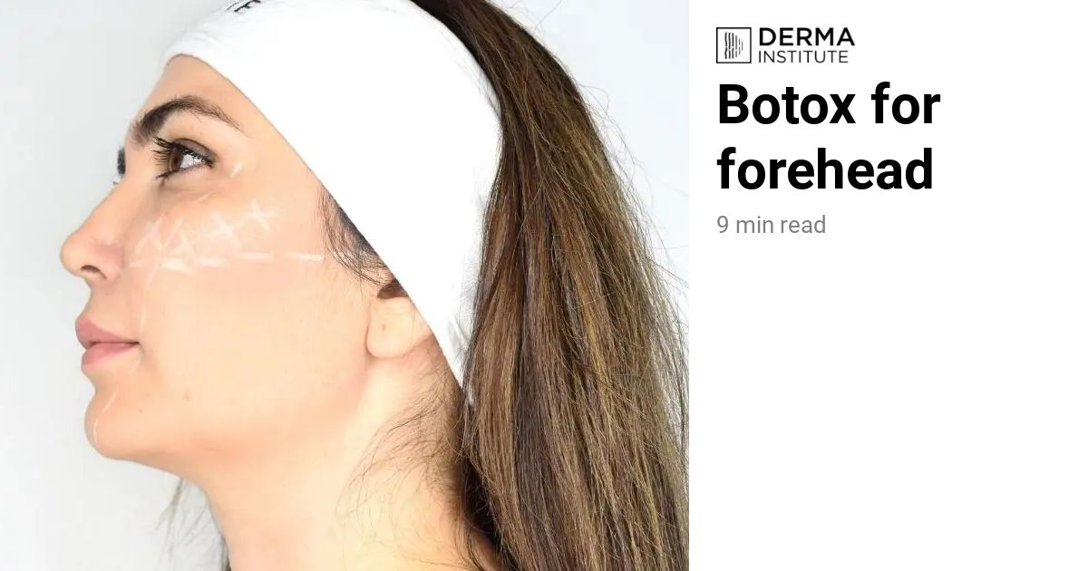 Botox for forehead | Derma Institute