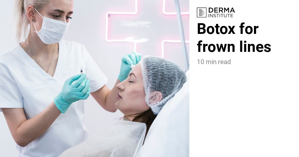 Botox for Frown Lines Top Training | Derma Institute